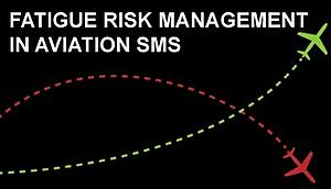 Fatigue risk management in aviation SMS