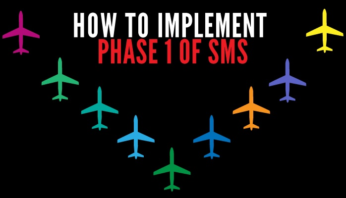 How to complete Phase 1 of aviation SMS implementation