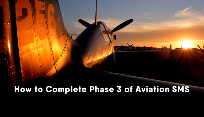 How to complete Phase 3 of aviation SMS implementation