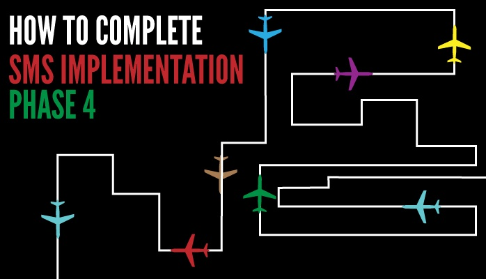 How to complete Phase 4 of aviation SMS implementation