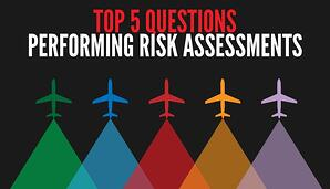 Top five questions for performing risk assessments in aviation SMS