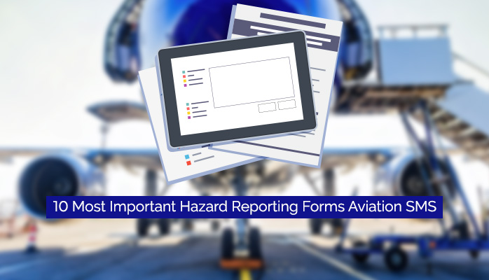10 most important hazard reporting forms in aviation safety management systems