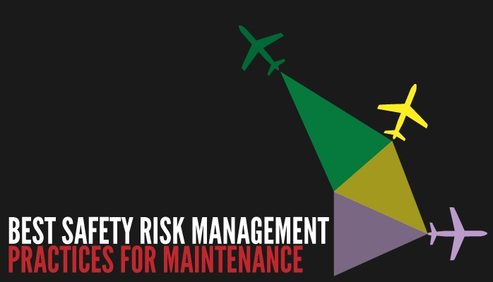 Best safety risk management practices for aviation maintenance