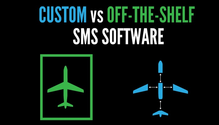 Custom vs off the shelf aviation SMS software