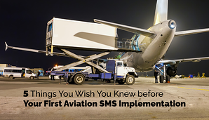 5 Lessons Learned in Aviation SMS Implementations at airlines, airports and maintenance organizations