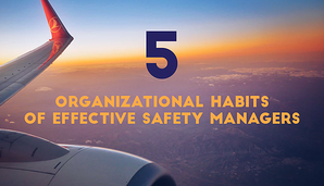Organizational habits of effective aviation safety managers