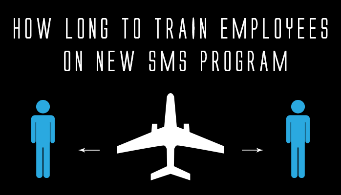 How long to train employees on new SMS program