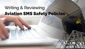 How to write an aviation Safety Policy for aviation safety management systems (SMS)