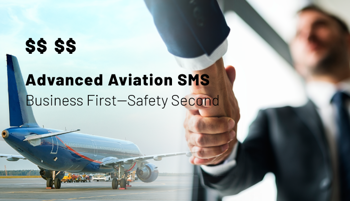 Advanced Aviation SMS - Business First, Safety Second