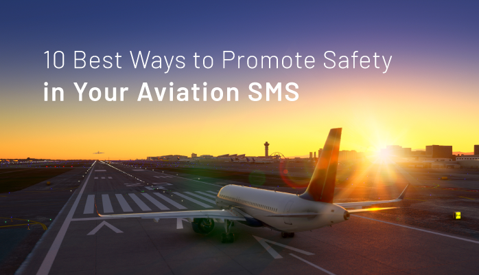 10 Best Ways to Promote Safety in Your Aviation SMS