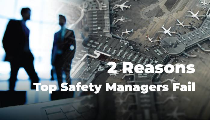 Reasons Top Safety Managers Fail in Aviation SMS