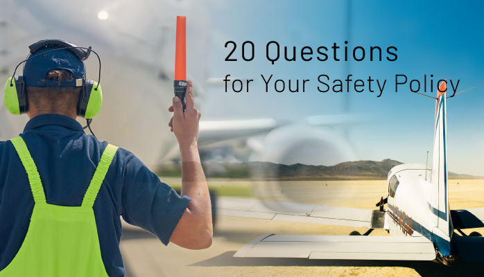 20 Questions for Your Safety Policy in Aviation SMS