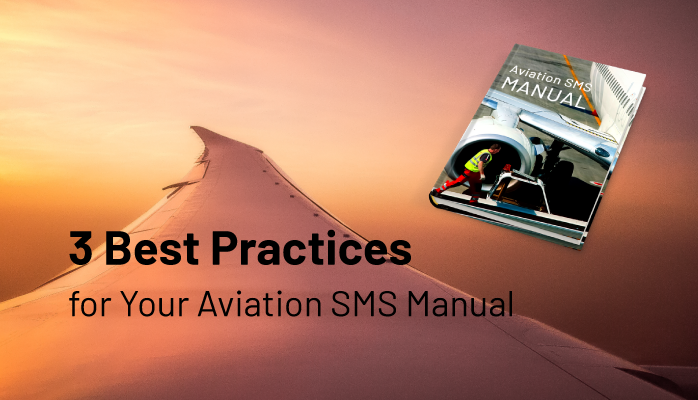 3 Best Practices for Your Aviation SMS Manual