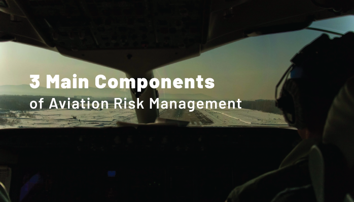 3 Main Components of Aviation Risk Management