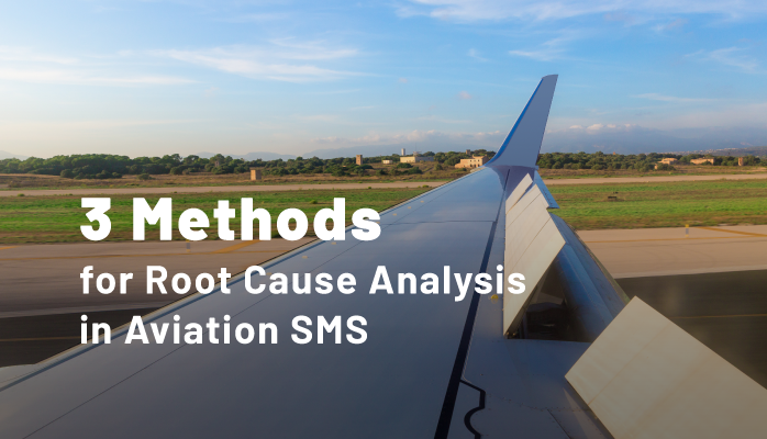 3 Methods for Root Cause Analysis in Aviation SMS