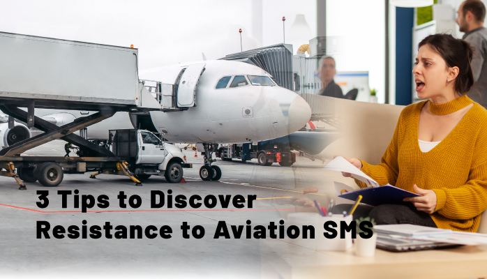3 Tips to Discover Resistance to Aviation SMS