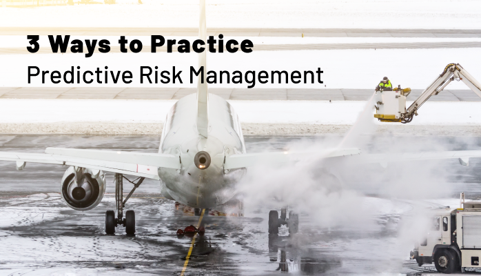 3 Ways to Practice Predictive Risk Management