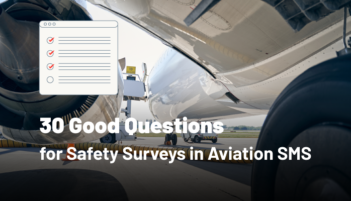 30 Good Questions for Safety Surveys in Aviation SMS