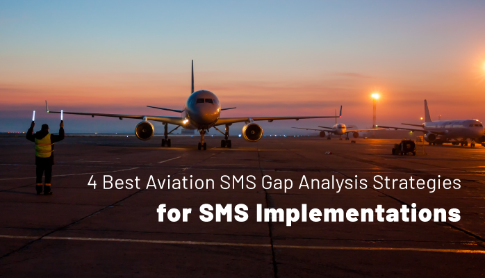 4 Best Aviation SMS Gap Analysis Strategies for SMS Implementations