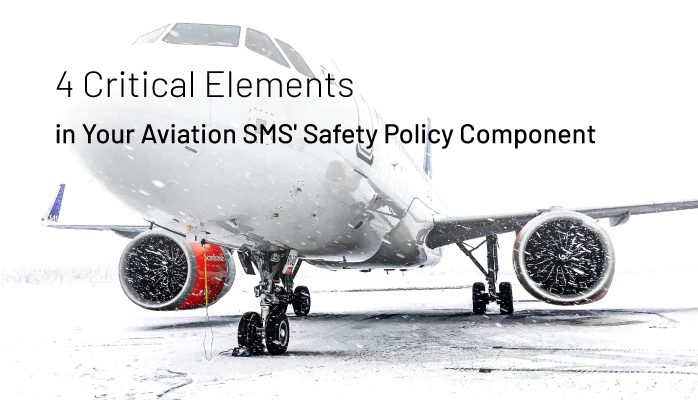 4 Critical Elements in Your Aviation SMS' Safety Policy Component