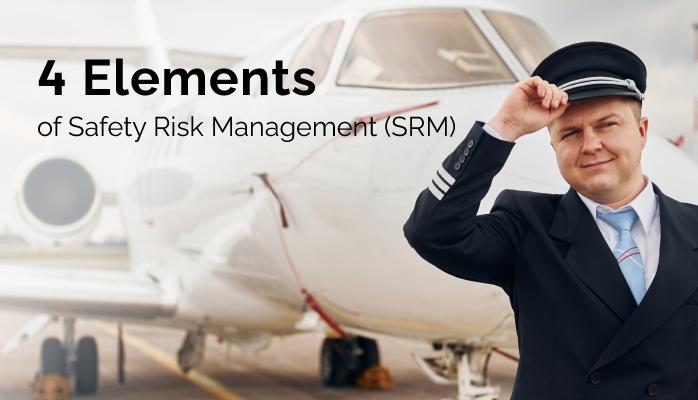 4 Elements of Safety Risk Management (SRM)