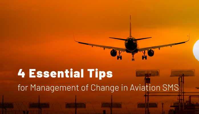 4 Essential Tips for Management of Change in Aviation SMS