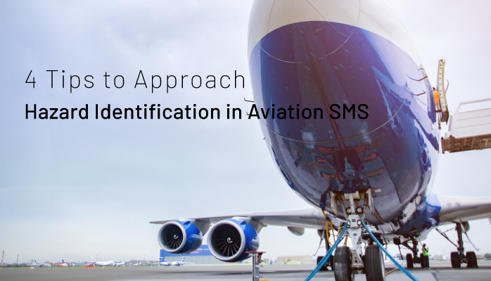 4 Tips to Approach Hazard Identification in Aviation SMS