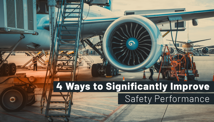 4 Ways to Significantly Improve Safety Performance Using Aviation SMS