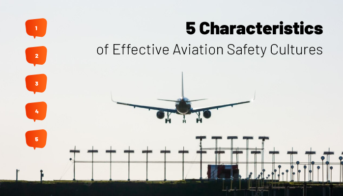 5 Characteristics of Effective Aviation Safety Cultures