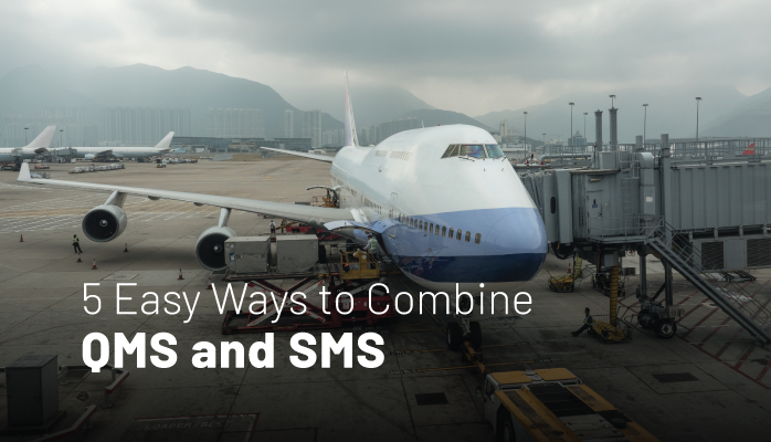 5 Easy Ways to Combine QMS and SMS in Aviation Operations