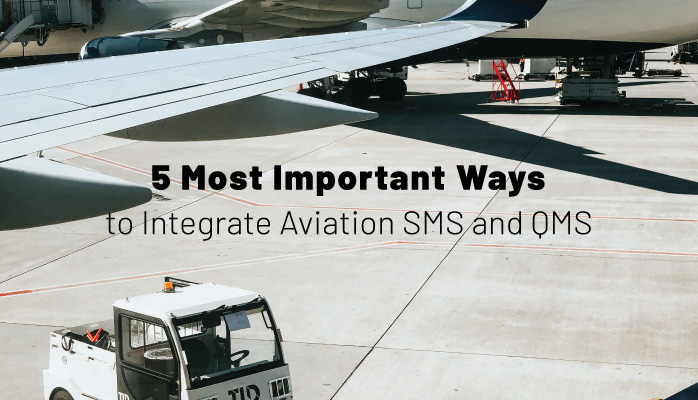 5 Most Important Ways to Integrate Aviation SMS and QMS