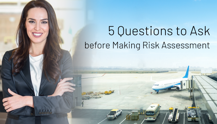 5 Questions to Ask Before Making Risk Assessment