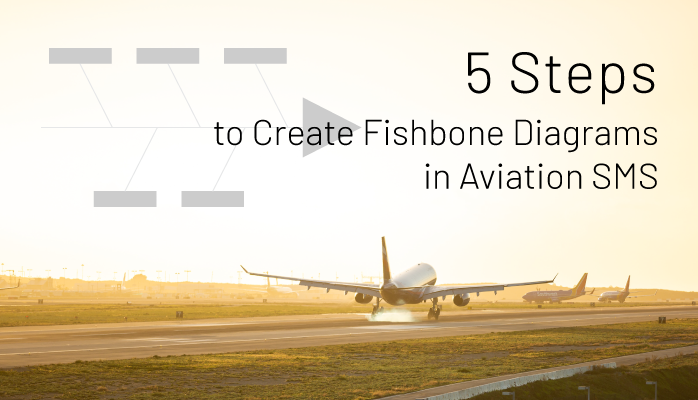 5 Steps to Create Fishbone Diagrams in Aviation SMS
