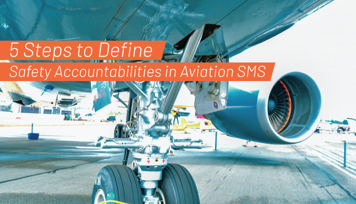 5 Steps to Define Safety Accountabilities in Aviation SMS