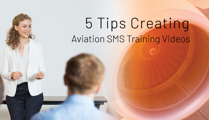 5 Tips Creating Aviation SMS Training Videos for Phase 2 SMS Implementation