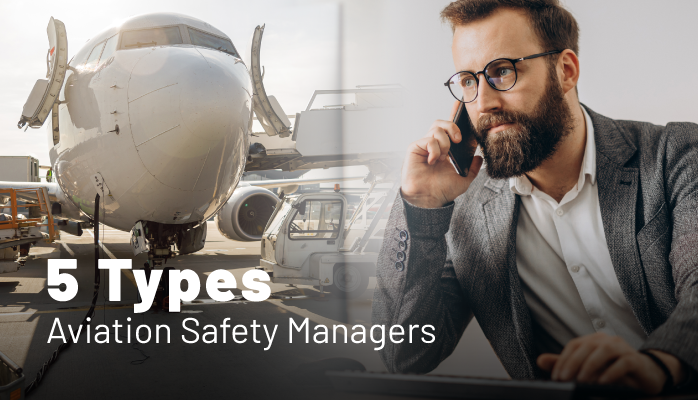 5 types of aviation safety managers