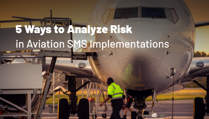 5 Ways to Analyze Risk in Aviation SMS Implementations
