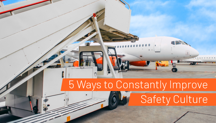5 Ways to Constantly Improve Safety Culture