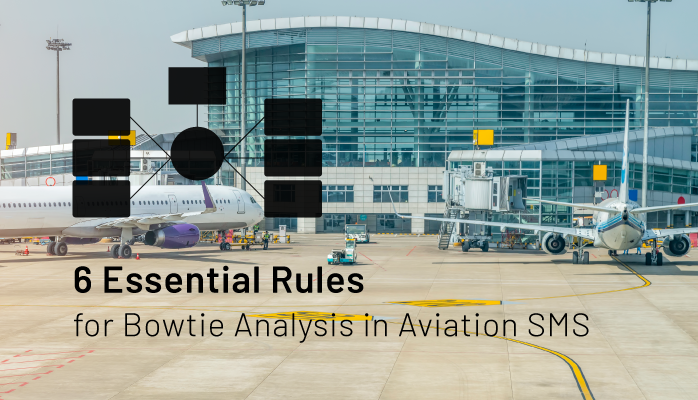 6 Essential Rules for Bowtie Analysis in Aviation SMS