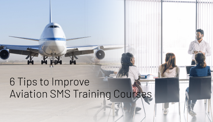 6 Tips to Improve Aviation SMS Training Courses