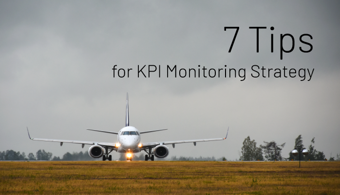 7 Tips for Key Performance Indicator (KPI) Monitoring Strategy