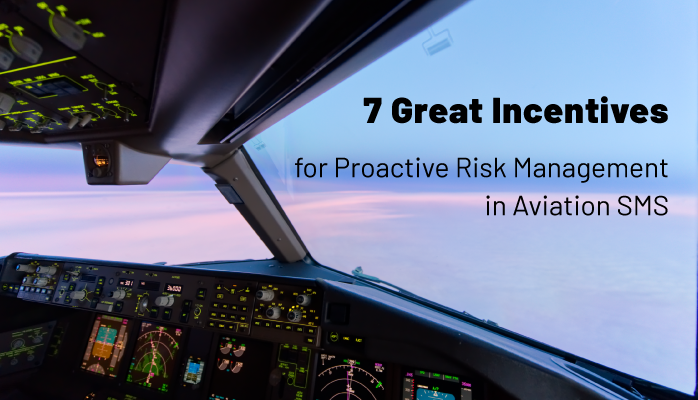 7 Great Incentives for Proactive Risk Management in Aviation SMS