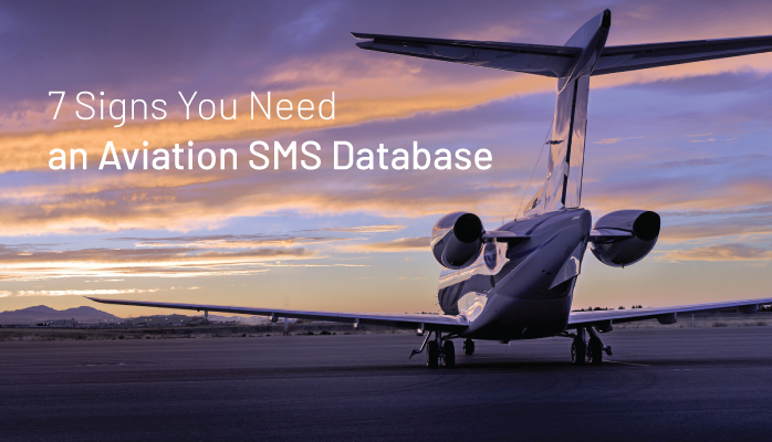 7 Signs You Need an Aviation Safety Management (SMS) Database