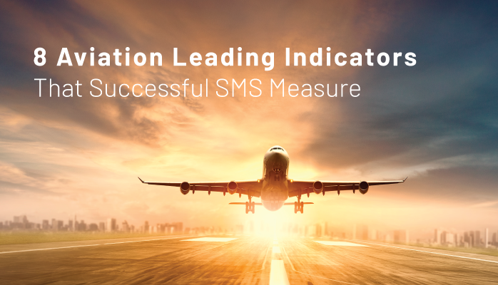 8 Aviation Leading Indicators That Successful SMS Measure