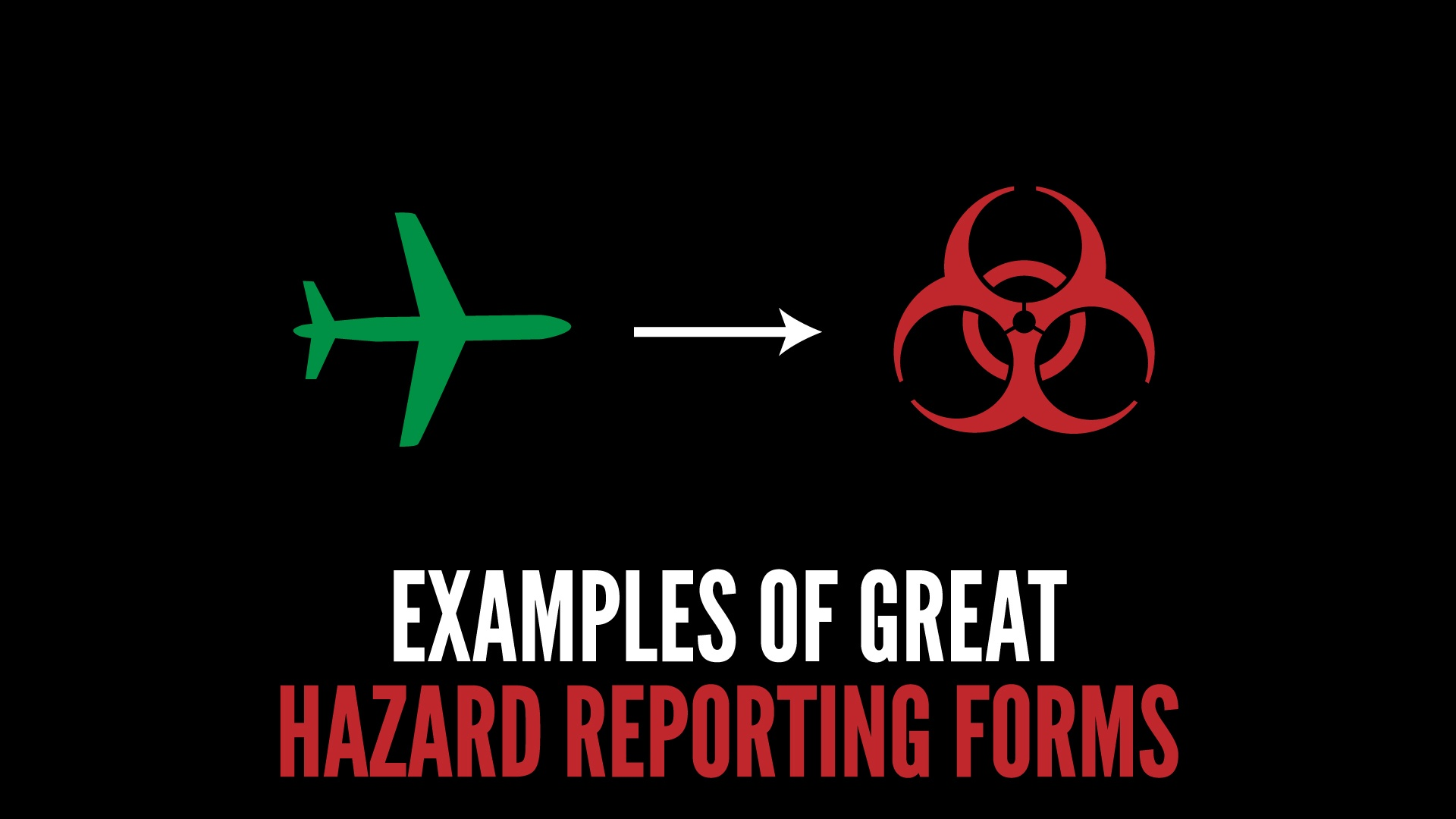 Examples of great hazard reporting forms in aviation safety