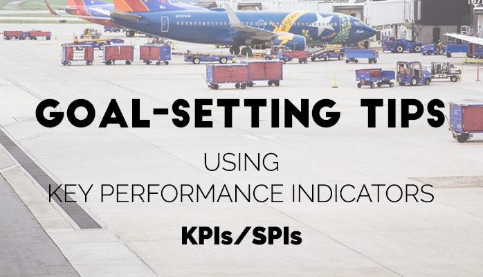 Setting Goals & Objectives Using Key Performance Indicators at Airlines & Airports