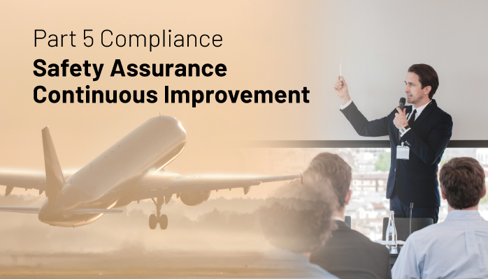 Part 5 Compliance Safety Assurance Continuous Improvement