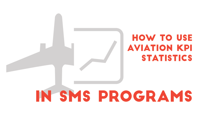 Aviation Key Performance Indicator Statistics can be used in each of the four pillars of an ICAO compliant SMS Program