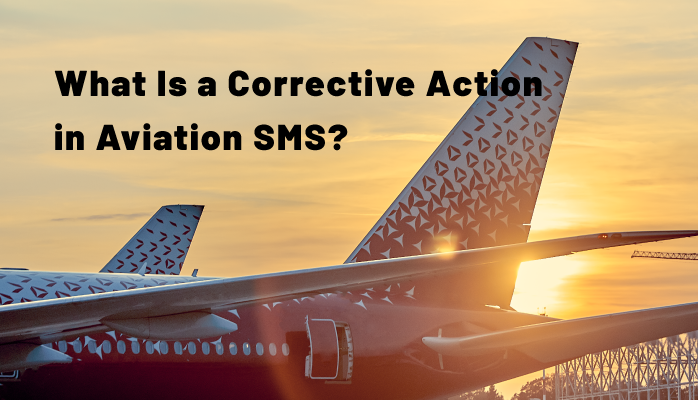 What is a corrective action in aviation SMS