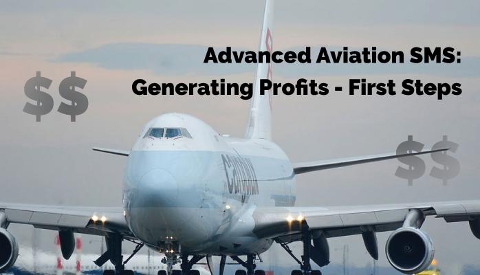 Advanced Aviation SMS topics regarding Generating Profits - First Steps